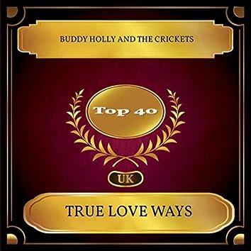 True Love Ways (UK Chart Top 40 - No. 25)