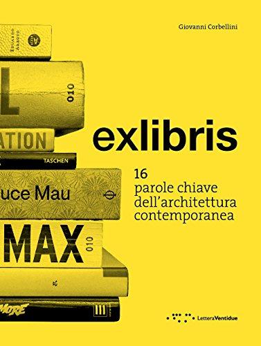Exlibris. 16 parole chiave dell'architettura contemporanea