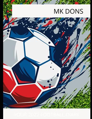 MK Dons: Your 2022 Football Diary, MK Dons FC, MK Dons Football Club, MK Dons Book