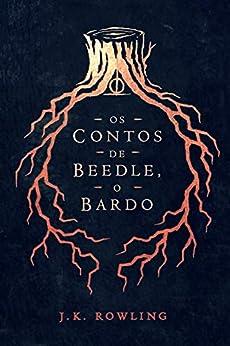 Os Contos de Beedle, o Bardo (Biblioteca Hogwarts Livro 3) por [J.K. Rowling, Lia Wyler]