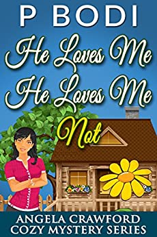 He Loves Me He Loves Me Not: Angela Crawford Cozy Mystery Series Book 4 by [PBodi]