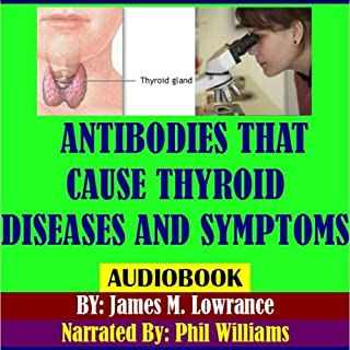 Antibodies That Cause Thyroid Diseases and Symptoms cover art