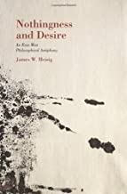 Nothingness and Desire: A Philosophical Antiphony (Nanzan Library of Asian Religion and Culture) by James W. Heisig (2013-07-31)
