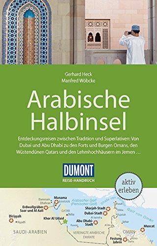 DuMont Reise-Handbuch Reiseführer Arabische Halbinsel: Bahrain, Jemen, Kuwait, Oman, Qatar, Saudi-Arabien, VAE mit...