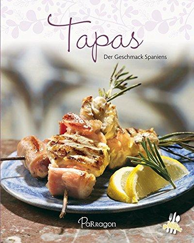 Tapas: Der Geschmack Spaniens (Leicht gemacht / 100 Rezepte)