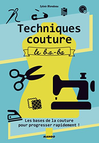 Techniques couture, le b.a.-ba (Hors collection Art du fil) (French Edition)