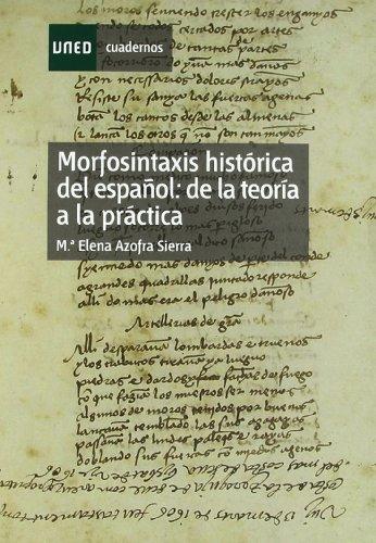 Morfosintaxis Histórica Del Español: de La Teoría a La Práctica (CUADERNOS...
