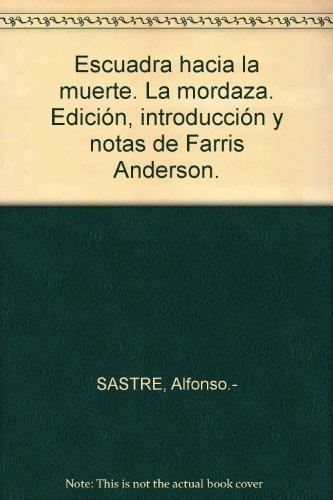 Escuadra hacia la muerte. La mordaza. Edición, introducción y notas de Farris...