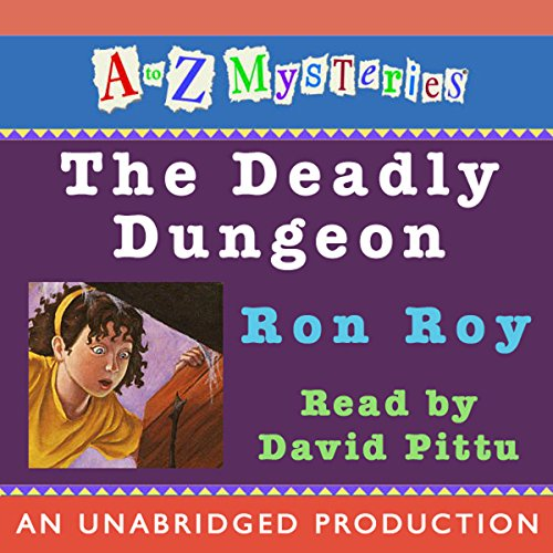 A to Z Mysteries     The Deadly Dungeon              By:                                                                                                                                 Ron Roy                               Narrated by:                                                                                                                                 David Pittu                      Length: 55 mins     20 ratings     Overall 4.3