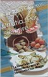 Urrutia...Por siempre: La historia de un restaurante vasco en Venezuela y sus recetas