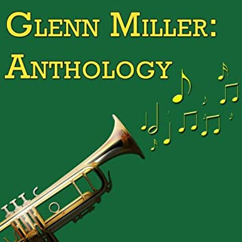 Glenn Miller: Anthology