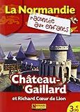 Chateau-Gaillard et Richard Coeur de Lion