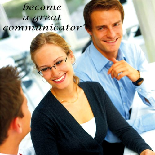 Become a Great Communicator audiobook cover art