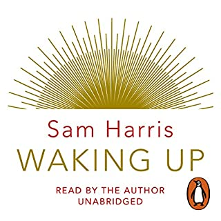 Waking Up                   By:                                                                                                                                 Sam Harris                               Narrated by:                                                                                                                                 Sam Harris                      Length: 5 hrs and 51 mins     1,293 ratings     Overall 4.6