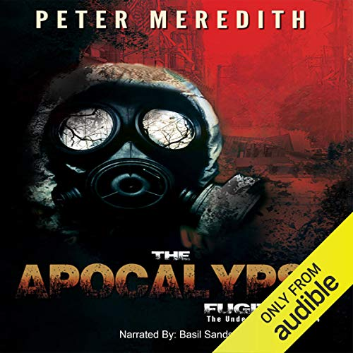 The Apocalypse Fugitives Audiobook By Peter Meredith cover art
