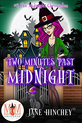 Two Minutes Past Midnight: Magic and Mayhem Universe (Midnight Chronicles Book 2) by [Jane Hinchey]