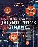 The Principles of Quantitative Finance