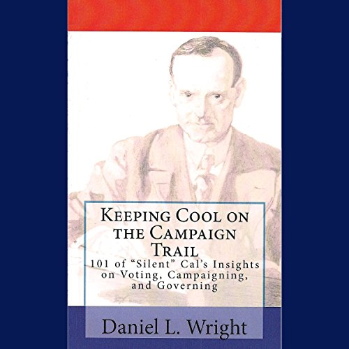 Keeping Cool on the Campaign Trail audiobook cover art