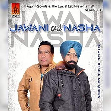 Jawani vs Nasha