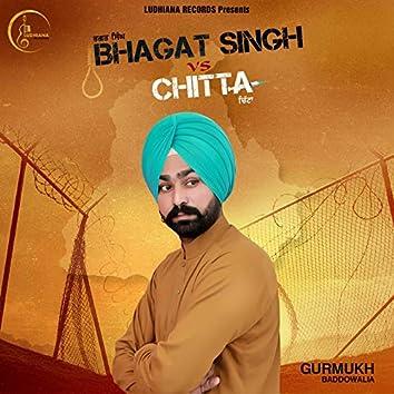 Bhagat Singh vs. Chitta