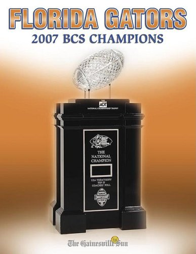 A Year for the Gators: Florida Gators: 2006 BCS National Champions