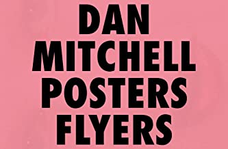 Dan Mitchell: Posters and Flyers