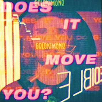 Does It Move You