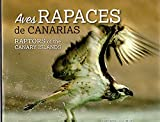 Aves rapaces de Canarias. Raptors of the Canary Islands