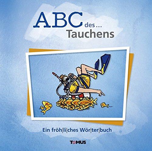 ABC des... Tauchens: Ein fröhliches...