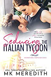 %name Seducing the Italian Tycoon by USA TODAY Bestselling Author MK Meredith
