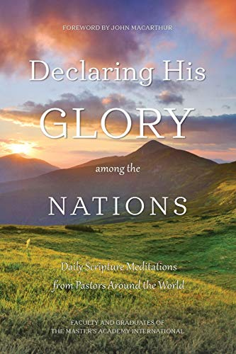 Declaring His Glory among the Nations: Daily Scripture Meditations from Pastors around the World