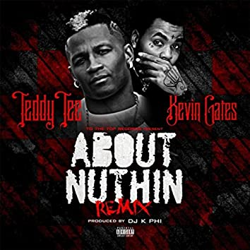 About Nuthin' (Remix) [feat. Kevin Gates]