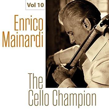 Enrico Mainardi - The Cello Champion, Vol. 10