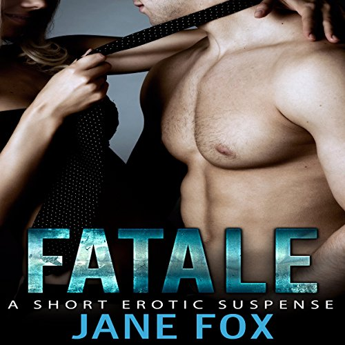 Fatale: A Story of Erotic Suspense audiobook cover art