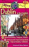Dublín y su región: Una hermosa capital de un país de misterios, bellos paisajes, monasterios y castillos que hablan de historia; pueblos colorados y llenos de vida (Voyage Experience nº 20)