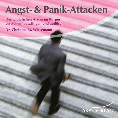 Angst- & Panik-Attacken. Den plötzlichen Alarm im Körper verstehen, bewältigen und auflösen Titelbild