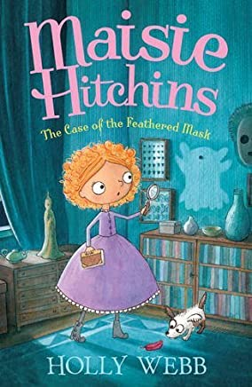 The Case of the Feathered Mask (Maisie Hitchins) by Holly Webb(2014-02-03)
