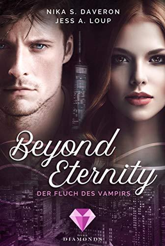 Beyond Eternity. Der Fluch des Vampirs: Vampir-Liebesroman