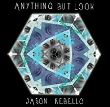 jason rebello anything but look