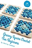 Granny Square Crochet for Beginners UK Version (English Edition)