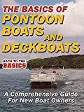 The Basics of Pontoon Boats & Deck Boats