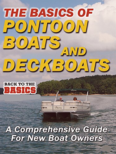 The Basics of Pontoon Boats & Deck Boats