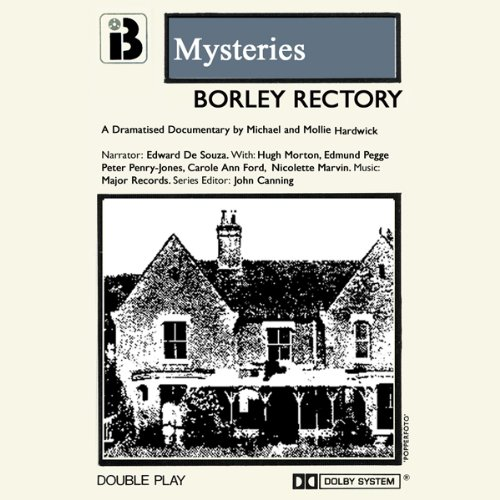 The Hauntings at Borley Rectory (Dramatised) audiobook cover art