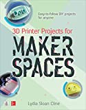 3D Printer Projects for Makerspaces (English Edition)