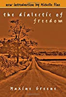 The Dialectic of Freedom (John Dewey Series)