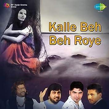 Kalle Beh Beh Roye