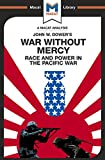 An Analysis of John W. Dower's War Without Mercy: Race And Power In The Pacific War (The Macat Library) (English Edition)