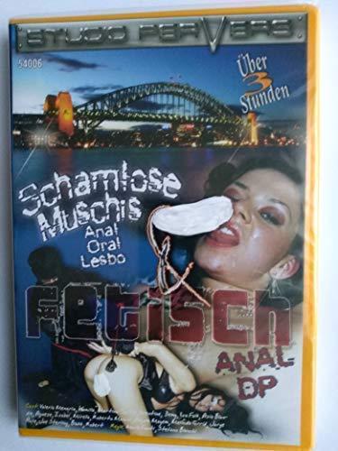 FETISCH ANAL DP / SCHAMLOSE MUSCHIS / ANAL ORAL ET LESBIAN DVD STUDIO PERVERS FILMS