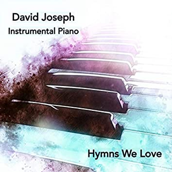Hymns We Love (Instrumental Piano)