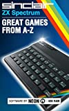 ZX Spectrum: Great Games From A-Z (English Edition)